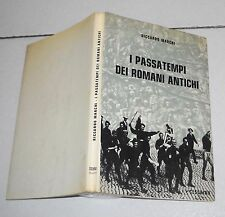 Riccardo Marchi I PASSATEMPI DEI ROMANI ANTICHI - Ceschina 1 ed 1971 Roma