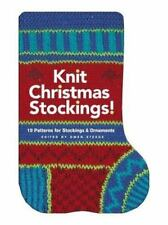 Knit Christmas Stockings! : 19 Patterns for Stockings and Ornaments (2003,...