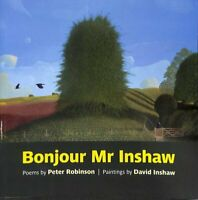 Bonjour Mr Inshaw Poems by Peter Robinson, Paintings by David I... 9781909747562