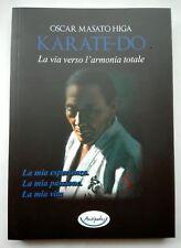 Karate-do. La via verso l'armonia totale