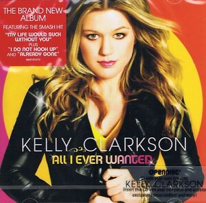 Kelly Clarkson - All I Ever Wanted - CD NEU  Dont Let Me Stop You