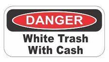 Danger white trash cash funny joke job hard hat / helmet vinyl decal sticker