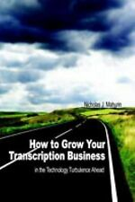 How to Grow Your Transcription Business : In the Technology Turbulence Ahead...