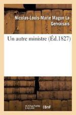 Un Autre Ministre by La Gervaisais-N-L-M (2016, Paperback)