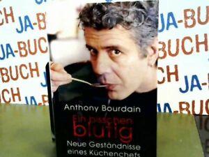 Ein bisschen blutig: Neue Geständnisse eines Küchenchefs Bourdain, Anthony: