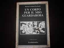 UN CORPO PER IL MIO GUARDAROBA-MARIA CRISTINA PACINOTTI-LA SALAMANDRA 1986