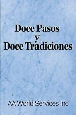 Doce Pasos y Doce Tradiciones by Aa World Services Inc (2015, Paperback)