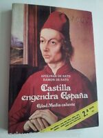 CASTILLA ENGENDRA ESPAÑA viejo 1981 Siglo XX edad media POLEMICO HISTORICO VERAZ
