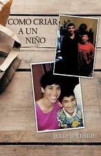 NEW Como Criar A Un Niño (Spanish Edition) by Julia Bullard