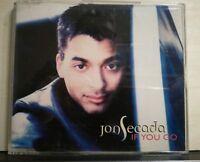 JON SECADA - IF YOU GO 3 tracks version + LA LA LA album version CDs slim case
