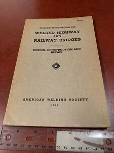 Welded Highway And Railway Bridges Design American Welding Society 1947 Booklet