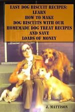 Easy Dog Biscuit Recipes: Learn How to Make Dog Biscuits with Our Homemade...