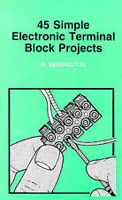 45 Simple Electronic Terminal Block Projects (BP), Very Good Condition Book, Beb