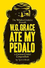 W.G. Grace Ate My Pedalo: A Curious Cricket Compendium,Beach, Alan Tyers,Excelle