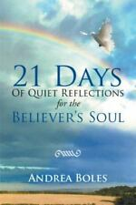 21 Days of Quiet Reflections for the Believer's Soul by Andrea Boles (2014,...
