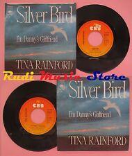 LP 45 7'' TINA RAINFORD Silver bird I'm danny's girlfriend 1976 CBS no cd mc dvd