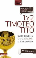 Comentario bíblico con aplicación NVI 1 y 2 Timoteo, Tito: Del texto bíblico a u