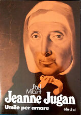 JEANNE JUGAN. UMILE PER AMARE DI PAUL MILCENT