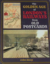 The Golden Age of London's Railways From Old Postcards ISBN 9781911038351
