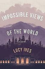 Impossible Views Of The World, Ives, Lucy, Very Good Book