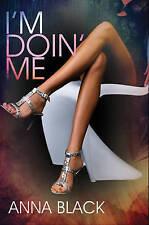 I'm Doin' Me, Anna Black | Mass Market Paperback Book | 9781622867523 | NEW