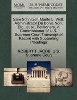Sam Schnitzer, Monte L. Wolf, Administrator de Bonis Non, Etc., et al., Petition
