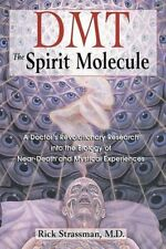 DMT: The Spirit Molecule: A Doctor's Revolutionary Research into the Biology…