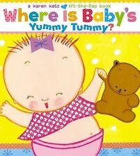 Where Is Baby's Yummy Tummy? by Karen Katz (2011, Board Book)