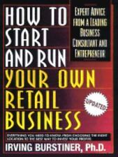 How To Start And Run Your Own Retail Business: Expert Advice from a Leading Busi