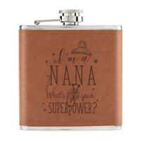 I'm A Nana What's Your Superpower 6oz PU Leather Hip Flask Tan - Grandma