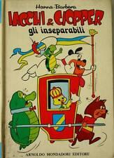 IACCHI & CIOPPER GLI INSEPARABILI Hanna e Barbera 1974 prima edizione Mondadori