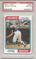 SET BREAK - 1974 TOPPS # 183 JOHNNY OATES, PSA 9 MINT, ATLANTA BRAVES, L@@K