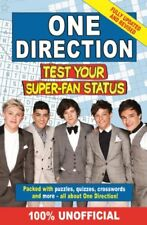 One Direction Test Your Super-Fan Status: 100% Unofficial By Jim Maloney