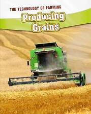 Producing Grains (InfoSearch: The Technology of Farming)-ExLibrary