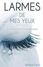 Larmes de Mes Yeux by H�raste Obas (2013, Paperback)