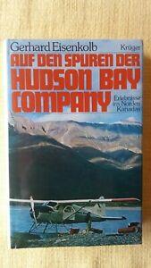 Eisenkolb Gerhard, Auf den Spuren des Hudson Bay