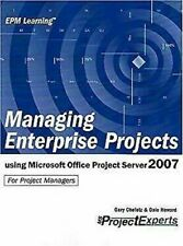 Managing Enterprise Projects : Using Microsoft Office Project Server 2007