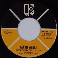 EARTH OPERA: American Eagle Tragedy USA Elektra EK-45636 Psych Orig 45