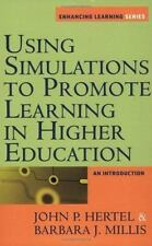 Using Simulations to Promote Learning in Higher Education: An Introduction Enha
