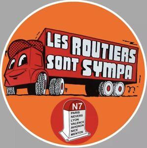 Autocollant STICKER LES ROUTIERS SONT SYMPA CAMION TRUCK RN7 ROUTIER 9 CM