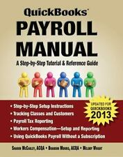 QuickBooks Payroll Manual : A Step-By-Step Tutorial and Reference Guide by...