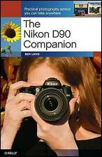 The Nikon D90 Companion, By Ben Long,in Used but Good condition