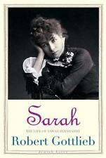 Sarah: The Life of Sarah Bernhardt by Robert Gottlieb