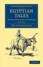Egyptian Tales: Volume 2: Translated from the Papyri (Cambridge Library Collect