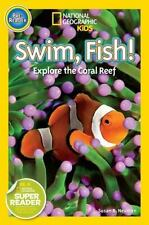 Readers: Swim Fish! : Explore the Coral Reef by Susan B. Neuman (2014,...