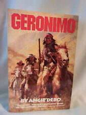GERONIMO THE MAN,  HIS TIME, HIS PLACE BY ANGIE DEBO 1976 UNIVERSITY OF OKLAHOMA