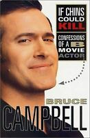 If Chins Could Kill : Confessions of a B Movie Actor  (NoDust) by Bruce Campbell