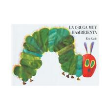 La oruga muy hambrienta by Eric Carle, Eric Carle (illustrator)