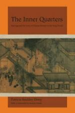 The Inner Quarters : Marriage and the Lives of Chinese Women in the Sung...