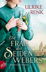 Die Frau des Seidenwebers Ulrike Renk